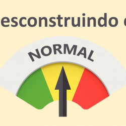 Desconstruindo o NORMAL